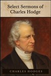 Select Sermons of Charles Hodge